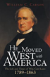 'He Moved West with America' Offers Intimate Portrait of William Carr Lane