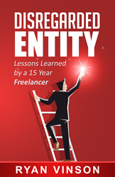 Disregarded Entity: Lessons Learned by a 15 Year Freelancer