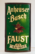 Reverse Glass Anheuser Busch Faust Sign, Estimated at $8,000-12,000.