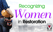 Nominations Being Accepted for 2017 Recognizing Women in Restoration Campaign