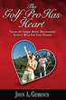 "Florida Golf Pro, John A. Gehrisch, Hits a Hole-in-One for Relationship Success in New Book ""The Golf Pro Has Heart"""
