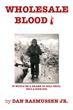 """Korean War Revisited in Poetic Memoir """"Wholesale Blood"""""""