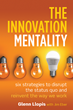New Book, The Innovation Mentality, Disrupts The Status Quo To Reinvent The Way Leaders Lead And America Works