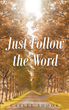 "Author Caylee Shook's Newly Released ""Just Follow The Word"" Is Pure Inspiration."