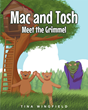 "Author Tina M. Wingfield's Newly Released ""Mac and Tosh Meet the Grimmel"" is a Fantastic Children's Story Following Two Brothers on the Ride of a Lifetime."