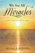 "Author Michael R Herndon's Newly Released ""We Are All Miracles: Don't Let Life Take It Away"" Inspires Readers to See the Value of Life Itself"