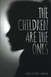 "Author Carolyn Jones-Rawson's Newly Released ""The Children Are The Ones"" is an Invaluable Guide for all Parents and Grandparents"