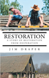 "Author Jim Draper's Newly Released ""Restoration: A Story of Restoration from Desperation"" is Spiritual Medicine"