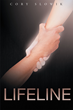 "Author Cory Slowik's Newly Released ""Lifeline"" is an Inspiring and Scholarly Study of Psalm 119, the Longest Psalm in the Bible."