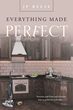 "J.P. Reese's new novel ""Everything Made Perfect"" is a unique love story with a twist of obsession and madness."
