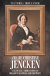 """Victoria Joan Moessner's New Book """"Amalie Christine Jencken 1785 to 1878 – From Estonia to Ireland to Australia and Inbetween"""" is a Complex Woman's Biography."""