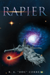 """R. A. """"Doc"""" Correa's New Book """"Rapier"""" is a Suspenseful Tale that Delves into a World of Science-fiction, Fighting and Adventure."""