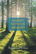 """Author Anapatricia Celaya's New Novel """"A Light Between Shadows"""" is an Original New Take on a World War II Romance and Espionage Tale"""