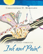 "Author Christopher O. Makoyawo's new book ""My Journey Through Ink and Paint"" is a genre bending piece of literature."