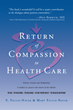 "V. Tellis-Nayak, PhD's & Mary Tellis-Nayak, RN, MSN, MPh's new book ""Return of Compassion to Health Care"" is a blueprint for person-centered care for providers."