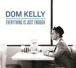Debut solo album from Dom Kelly, featuring Grammy Award-winning guest artists