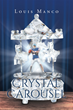 New Page Publishing Novel Crystal Carousel Covers Football Related Concussions, And Their Crippling Consequences.