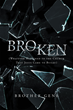 "Brother Gene's new book ""Broken: Whatever Happened to the Church That Jesus Came to Build"" is an exploration of discrepancies between modern churches and New Testament."