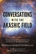 Conversations with the Akashic Field