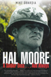 """Hal Moore: A Soldier Once...and Always"""