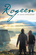 "Jane Kiley's New Book ""Rogeen An Irish Love Story"" is the Story of a Woman Torn Between Two Worlds and the Love of Two Men."
