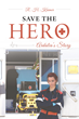 "R. H. Krämer's new book ""Save the Hero: Ardalia's Story"" is an emotional and telling tale of love, self-acceptance and fate."