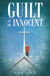 "Deb Ann's New Book ""Guilt of the Innocent"" is a Breathtaking, Emotional Work that Delves into the Mayhem and Enigma of Death, Deceit and Justice."