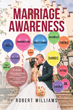 "Author Robert Williams' New Book ""Marriage Awareness"" is An Essential Matrimonial Guidebook"