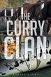 """Robert Harms's new book """"The Curry Clan"""" is a fast-paced and emotional work of historical fiction."""