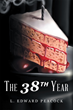 "L. Edward Peacock's new book ""The 38th Year"" is unique modern horror story that combines the criminal element of the mob and the supernatural."
