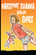 "Author Martha McKown's Newly Released ""Barefoot Shana With No Shoes"" is a Heartwarming Tale of a Little Girl and Her Father Navigating Life After the death of Her Mother."