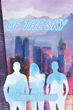 "Author Lauren Hansen's Newly Released ""Of The Sky"" is a High-Flying Adventure"