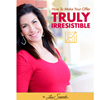 The Invisible Close's Lisa Sasevich Tells You How To Make Your Offer Irresistible