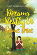 "Author Gail Turner Stevenson's Newly Released ""Dreams Really Do Come True"" is the Story of One Woman's Path From Abandonment and Betrayal to Joy in her Devotion to God"