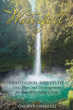 "Author Vincent Gimmelli's Newly Released ""Waterfall—Devotional And Study: Love, Hope, And Encouragement For Those Who Follow Christ"" Is An Invitation To Reflect And Pray"