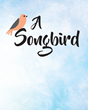 "Renae Pickarsky's Newly Released ""A Songbird"" Is An Uplifting And Truly Spiritual Tribute To God's Glory, Accompanied By Breathtaking Illustrations And Biblical Verse"