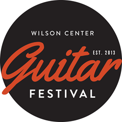 5th Annual Wilson Center Guitar Festival to feature $32,000 of prize money.