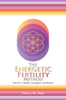 New Energy Medicine Book Offers Practical Guidance for Healthy Conception