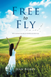 """Free to Fly"" teaches readers that they are in control of their thoughts and lives"