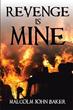 Malcolm John Baker Releases 'Revenge Is Mine'