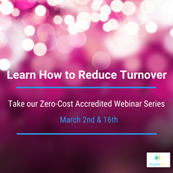 Learn How to Reduce Turnover in Free Accredited Two Part Webinar Series