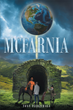 """Author Tony Pierzchala'S Newly Released """"McFarnia"""" Is A Gripping Tale Of A Man's Disappearance From A West Virginia Town And The Questions Facing The Son He Left Behind"""