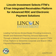 Lincoln Investment Selects FTNI's ETran Integrated Receivables Platform for Advanced RDC and Electronic Payment Solutions