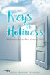 """Joyce Pranger Venaglia's New """"Keys to Holiness: Meditations on the First Letter of Peter"""" is an Inspired Book to Guide All Christians to a Deeper Relationship with God"""