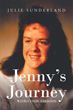"""Author Julie Sunderland's Newly Released """"Jenny's Journey with Cystic Fibrosis"""" is the Touching and Inspiring True Story of a Woman Who Receives a Fatal Diagnosis"""