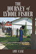 """Author Amy Case's Newly Released """"The Journey of Lyddie Fisher"""" is a Story of Love and Faith"""