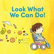 "Brittany Adkins's & Kristen Bell's Newly Released ""Look What We Can Do!"" is the Tale of a Little Boy and his Teddy, as they Cruise Around on his New Power Wheelchair"