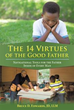 Bruce D. Edwards, JD, LLM, Teaches Readers 'The 14 Virtues of the Good Father'