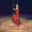 Michael Whalen's New Album, 'Dream Cycle' Gives Adults Permission to Go to Sleep—Finally