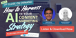 Podcast: How to Harness AI in your Content Marketing Strategy